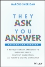 They Ask, You Answer : A Revolutionary Approach to Inbound Sales, Content Marketing, and Today's Digital Consumer, Revised & Updated - eBook