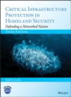 Critical Infrastructure Protection in Homeland Security : Defending a Networked Nation - Book