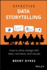 Effective Data Storytelling : How to Drive Change with Data, Narrative and Visuals - Book