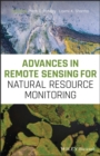 Advances in Remote Sensing for Natural Resource Monitoring - eBook