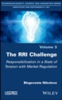 The RRI Challenge : Responsibilization in a State of Tension with Market Regulation - eBook