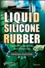 Liquid Silicone Rubber : Chemistry, Materials, and Processing - eBook