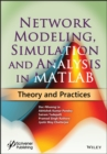 Network Modeling, Simulation and Analysis in MATLAB : Theory and Practices - Book