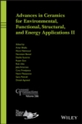 Advances in Ceramics for Environmental, Functional, Structural, and Energy Applications II - eBook