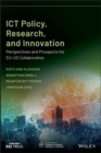 ICT Policy, Research, and Innovation : Perspectives and Prospects for EU-US Collaboration - eBook