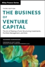 The Business of Venture Capital : The Art of Raising a Fund, Structuring Investments, Portfolio Management, and Exits - eBook