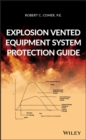 Explosion Vented Equipment System Protection Guide - eBook
