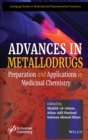 Advances in Metallodrugs : Preparation and Applications in Medicinal Chemistry - Book