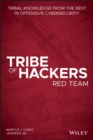 Tribe of Hackers Red Team : Tribal Knowledge from the Best in Offensive Cybersecurity - eBook