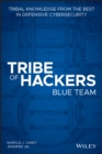 Tribe of Hackers Blue Team : Tribal Knowledge from the best in Defensive Cybersecurity - Book