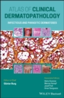 Atlas of Clinical Dermatopathology : Infectious and Parasitic Dermatoses - eBook