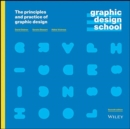 Graphic Design School : The Principles and Practice of Graphic Design - Book