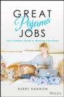Great Pajama Jobs : Your Complete Guide to Working from Home - eBook