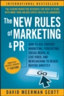 The New Rules of Marketing and PR : How to Use Content Marketing, Podcasting, Social Media, AI, Live Video, and Newsjacking to Reach Buyers Directly - eBook