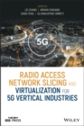 Radio Access Network Slicing and Virtualization for 5G Vertical Industries - eBook