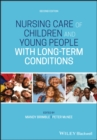 Nursing Care of Children and Young People with Long-Term Conditions - Book