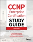 CCNP Enterprise Certification Study Guide: Implementing and Operating Cisco Enterprise Network Core Technologies : Exam 350-401 - Book