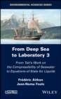 From Deep Sea to Laboratory 3 : From Tait's Work on the Compressibility of Seawater to Equations-of-State for Liquids - eBook