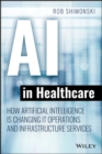 AI in Healthcare : How Artificial Intelligence Is Changing IT Operations and Infrastructure Services - eBook