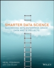 Smarter Data Science : Succeeding with Enterprise-Grade Data and AI Projects - Book