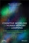 Cognitive Modeling of Human Memory and Learning : A Non-invasive Brain-Computer Interfacing Approach - eBook