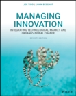 Managing Innovation : Integrating Technological, Market and Organizational Change - eBook