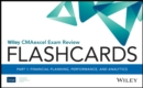 Wiley CMAexcel Exam Review 2021 Flashcards, Part 1 : Financial Planning, Performance, and Analytics - Book