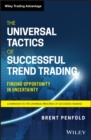 The Universal Tactics of Successful Trend Trading : Finding Opportunity in Uncertainty - eBook