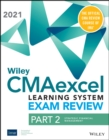 Wiley CMAexcel Learning System Exam Review 2021: Part 2, Strategic Financial Management Set (1-yearaccess) - Book