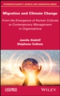 Migration and Climate Change : From the Emergence of Human Cultures to Contemporary Management in Organizations - eBook