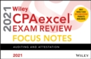 Wiley CPAexcel Exam Review 2021 Focus Notes : Auditing and Attestation - Book