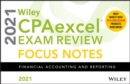 Wiley CPAexcel Exam Review 2021 Focus Notes : Financial Accounting and Reporting - Book