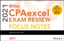 Wiley CPAexcel Exam Review 2021 Focus Notes : Regulation - Book