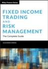 Fixed Income Trading and Risk Management : The Complete Guide - eBook