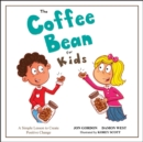 The Coffee Bean for Kids : A Simple Lesson to Create Positive Change - Book