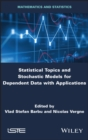 Statistical Topics and Stochastic Models for Dependent Data with Applications - eBook