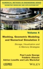 Meshing, Geometric Modeling and Numerical Simulation 3 : Storage, Visualization and In Memory Strategies - eBook