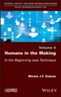 Humans in the Making : In the Beginning was Technique - eBook