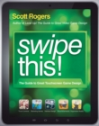 Swipe This! : The Guide to Great Touchscreen Game Design - eBook