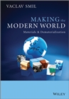 Making the Modern World : Materials and Dematerialization - Book