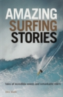 Amazing Surfing Stories - Tales of Incredible Waves and Remarkable Riders - Book