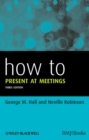 How to Present at Meetings - eBook