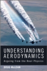 Understanding Aerodynamics : Arguing from the Real Physics - Book