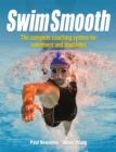 Swim Smooth : The Complete Coaching System for Swimmers and Triathletes - eBook