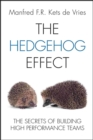 The Hedgehog Effect : The Secrets of Building High Performance Teams - Book