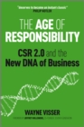 The Age of Responsibility : CSR 2.0 and the New DNA of Business - eBook