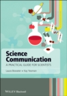 Science Communication : A Practical Guide for Scientists - Book