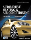 Today's Technician : Automotive Heating & Air Conditioning Classroom Manual and Shop Manual - Book