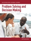 Problem-Solving and Decision Making : Illustrated Course Guides - Book