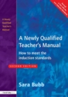 A Newly Qualified Teacher's Manual : How to Meet the Induction Standards - eBook